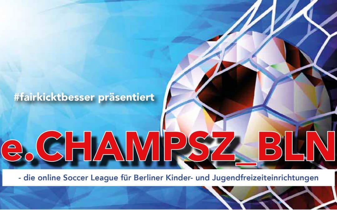 #fairkicktbesser präsentiert: e.CHAMPSZ_BLN